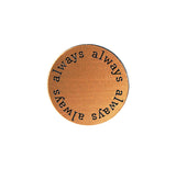 ALWAYS Inspirational COPPER Locket Plate ~Choose Your Size!