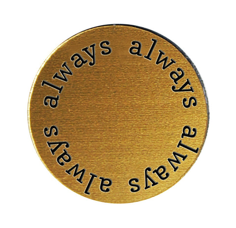 ALWAYS Inspirational GOLD Locket Plate ~Choose Your Size!