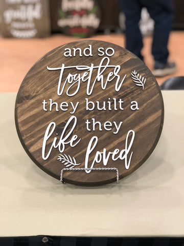 "12"" And so together they built a life they loved 12"" Round Circle Wood Sign"