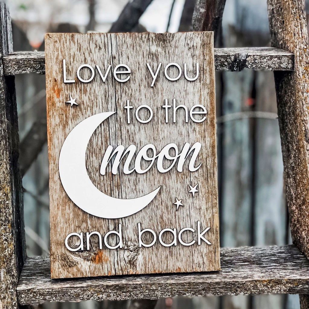 "Love you to the moon and back Authentic Barn Wood sign 8-9"" x 12"""