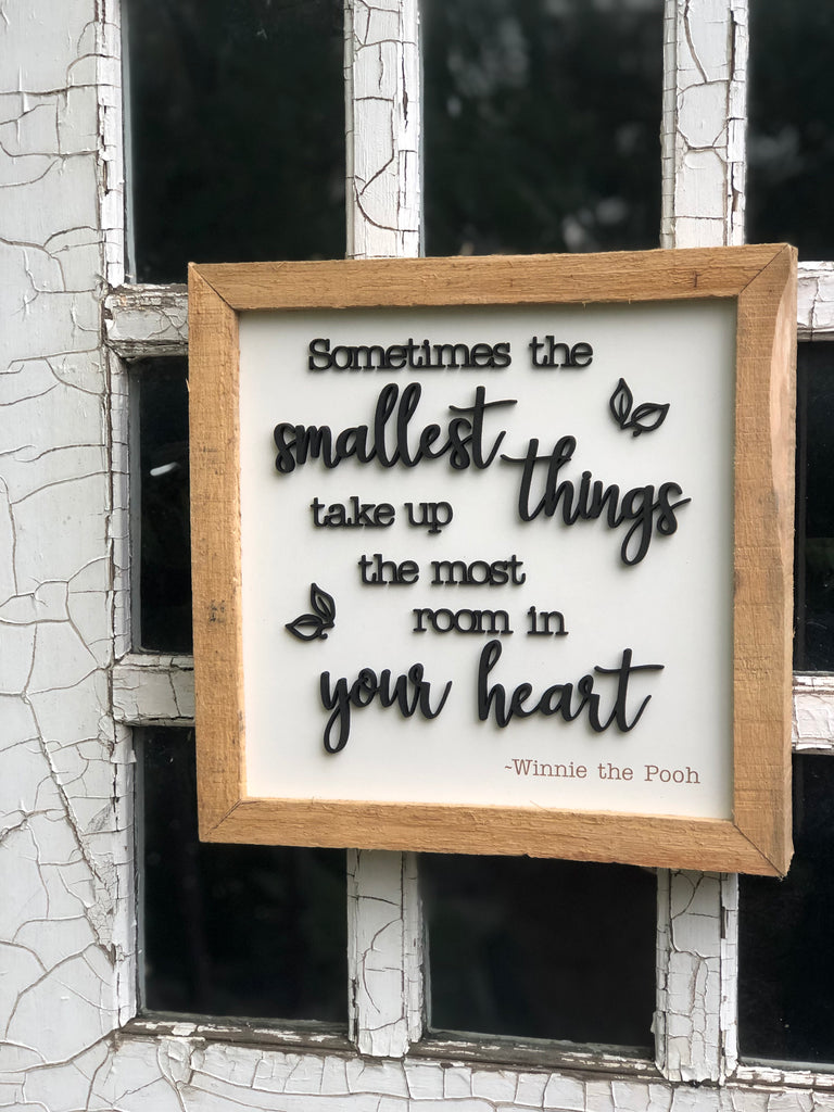 "Sometimes the Smallest things take up the most room in your Heart Hardwood Framed Sign 12"" x 12"""