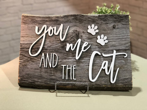 "You me and the Cat Authentic Barn Wood Sign 9-10"" x 15"" with 3D cut letters"