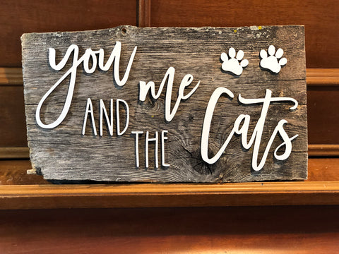 "You me and the Cats Authentic Barn Wood Sign 9-10"" x 15"" with 3D cut letters"