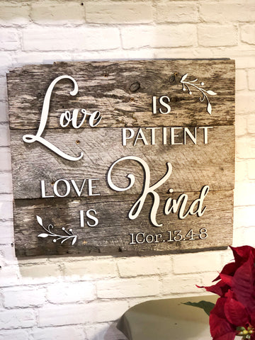 "Love is Kind Love is Patient Authentic Barn Wood sign 16"" x 20"""