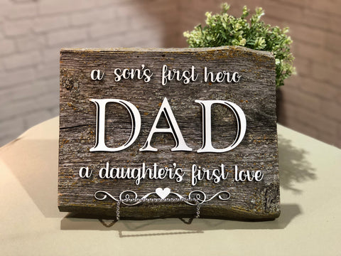 "DAD son's first hero / daughter's first love Authentic Barn Wood sign 8-9"" x 12"""