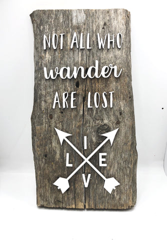 "Not all who wander are Lost Authentic Barn Wood Sign 8-9"" x 12"" with 3D cut letters"