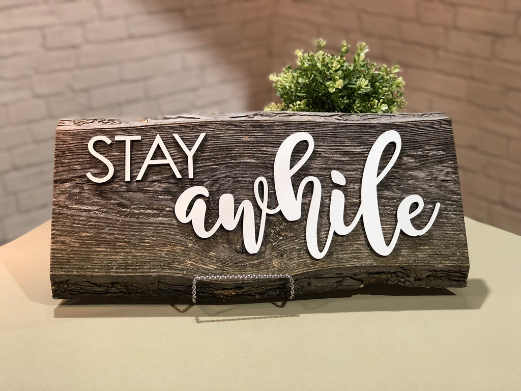 Stay awhile Authentic Barn Wood Sign 3D Cut Out Letters