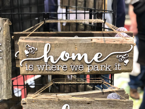 "Home is where we park it Authentic Barn Wood Sign 5-6"" x 15"" with 3D cut letters"