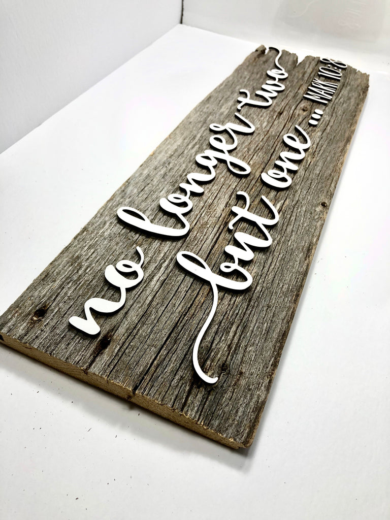 "No longer Two Authentic Barn Wood Sign 7-8"" x 24"" with 3D cut letters"