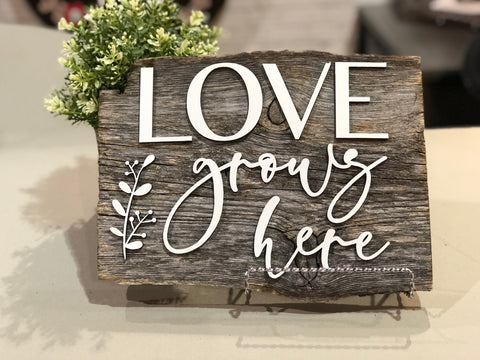 "Love grows here Authentic Barn Wood sign 8-9"" x 12"""