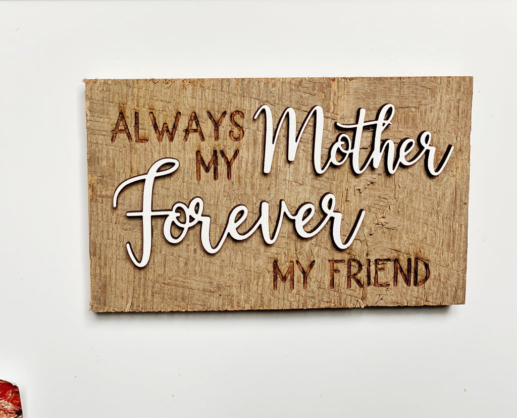 "Always my Mom Forever my Friend Mini Barnwood Magnet made with Authentic Barn Wood 3"" x 5"""