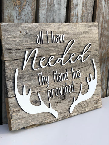 "All I have needed thy hand has provided Authentic Barn Wood sign 16"" x 20"""