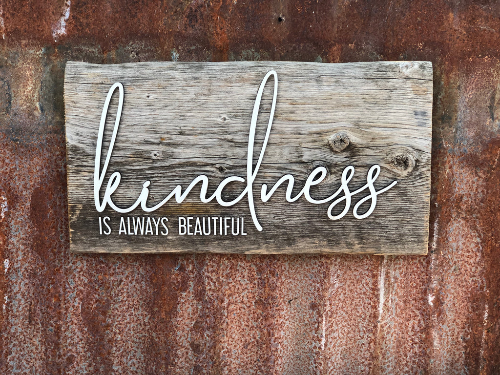 "kindness is always beautiful Authentic Barn Wood sign 9"" x 17"""