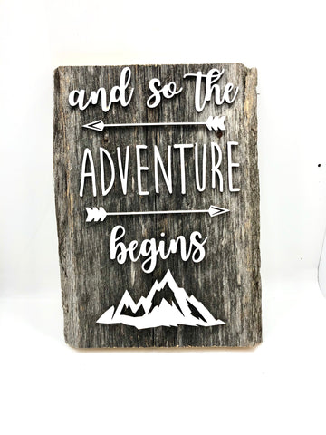 "and so the Adventure Begins Barn Wood LIVE EDGE Sign 16"" with 3D cut letters"