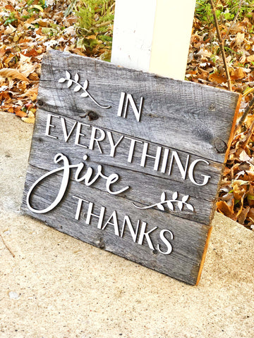 In Everything Give Thanks Authentic Barn Wood sign