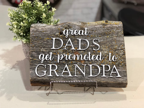 "Great Dads get promoted to Grandpa Authentic Barn Wood sign 8-9"" x 12"""