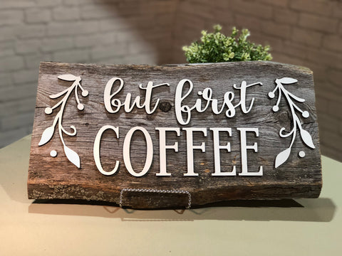 "but first Coffee Authentic Barn Wood Sign  8-9"" x 18"" with 3D cut letters"