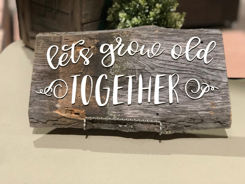 Lets grow old together Authentic Barn Wood Sign 3D Cut Out Letters