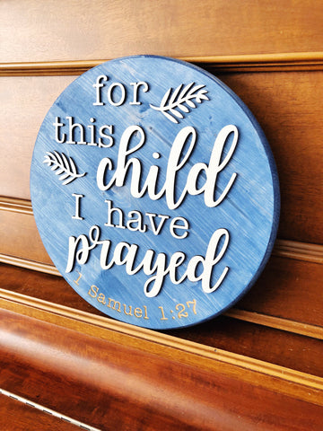 "15"""" For this child I have prayed 15"" Round Circle Wood Sign"