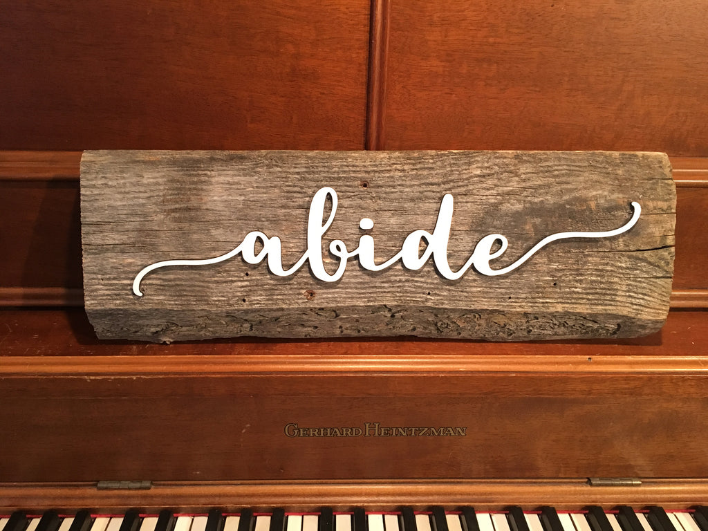 "Abide Authentic Barn Wood Sign 5-6"" x 15"" with 3D cut letters"