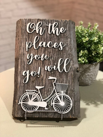 "Oh the Places you will go Authentic Barn Wood sign 8-9"" x 12"""
