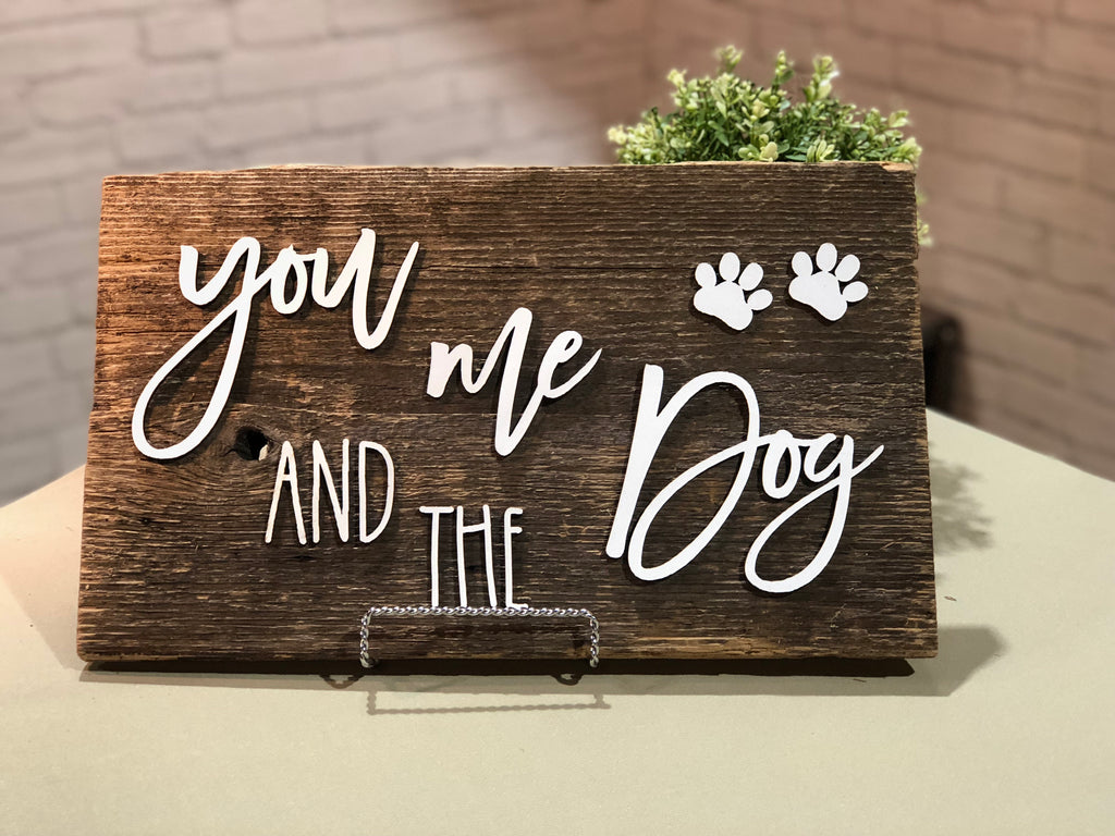 "You me and the Dog Authentic Barn Wood Sign 9-10"" x 15"" with 3D cut letters"
