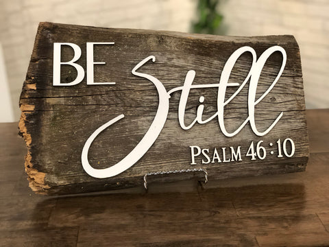 Be Still and know Authentic Barn Wood  with 3D cut letters