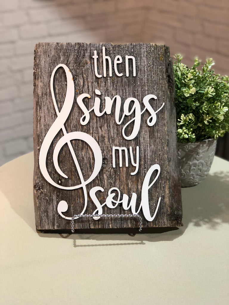 "Then Sings My Soul Authentic Barn Wood sign 8-9"" x 12"""