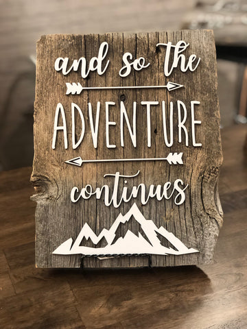 "and so the Adventure Continues Authentic Barn Wood 8-9"" x 12"" with 3D cut letters"