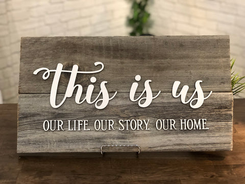 "This is us Our Life. Our Story. Our Home. Authentic Barn Wood Sign 10"" x 18"" with 3D cut letters"