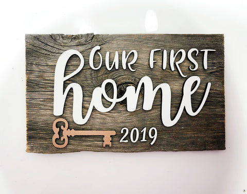 Our First Home 2019 key Authentic Barn Wood Sign with 3D cut letters