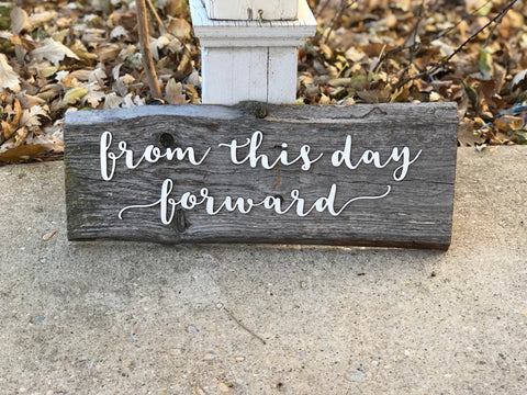 "From this day Forward Authentic Barn Wood Sign 8-9"" x 24"" with 3D cut letters"