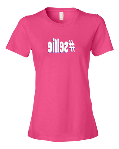 Girls #selfie hashtag Ladies Pink T-shirt