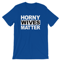 Horny Wives Matter T-shirt -- Blue