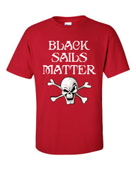 Black Sails Matter Pirate T-shirt -- Red