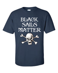 Black Sails Matter Pirate T-shirt -- Navy