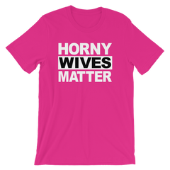 Horny Wives Matter T-shirt -- Pink