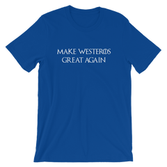 Make Westeros Great Again T-shirt -- Blue
