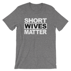 Short Wives Matter T-shirt -- Heather Grey