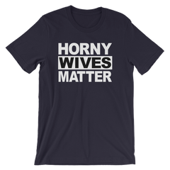 Horny Wives Matter T-shirt -- Navy