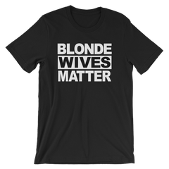 Blonde Wives Matter T-shirt -- black