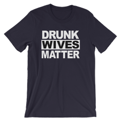 Drunk Wives Matter T-shirt -- Navy