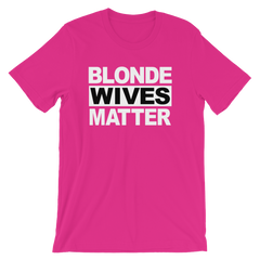 Blonde Wives Matter T-shirt -- pink