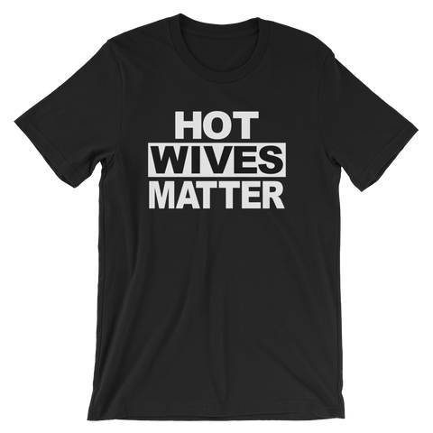 Hot Wives Matter T-shirt -- Black