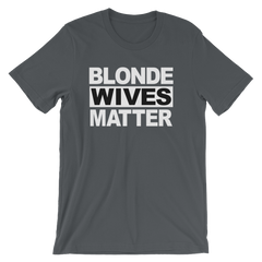 Blonde Wives Matter T-shirt -- asphalt