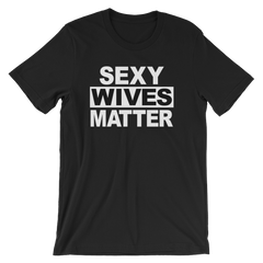 Sexy Wives Matter T-shirt -- Black