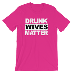 Drunk Wives Matter T-shirt -- Pink