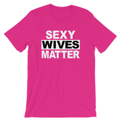 Sexy Wives Matter T-shirt -- Pink