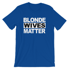 Blonde Wives Matter T-shirt -- blue