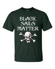 Black Sails Matter Pirate T-shirt -- Olive